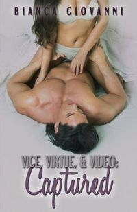 Vice, Virtue, and Video: Captured