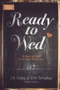 Ready to Wed:12 Ways to Start a Marriage You'll Love