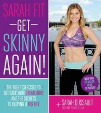 Sarah Fit Get Skinny Again!