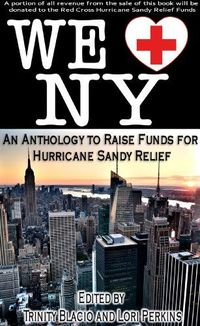 We LOVE New York: A Romance Anthology to Raise Funds for Hurricane Sandy Relief by Lori Perkins