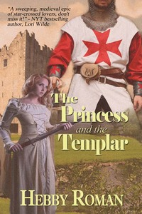 The Princess and the Templar by Hebby Roman