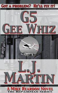 G5, Gee Whiz: A Mike Reardon Novel