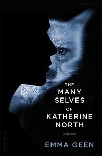 THE MANY SELVES OF KATHERINE NORTH by Emma Geen