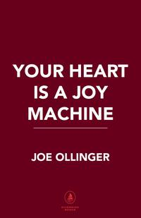 Your Heart Is a Joy Machine