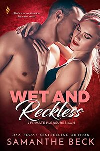 Wet and Reckless