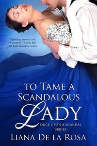 To Tame a Scandalous Lady