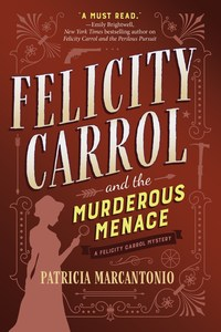 Felicity Carrol and the Murderous Menace