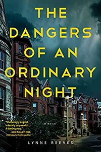 The Dangers of an Ordinary Night