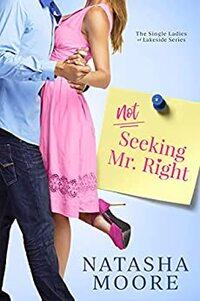 Not Seeking Mr. Right