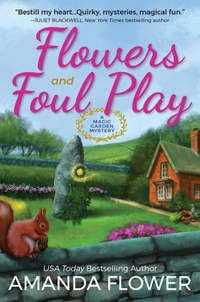 Flowers and Foul Play