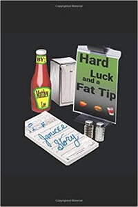 Hard Luck and a Fat Tip: Janice's Story