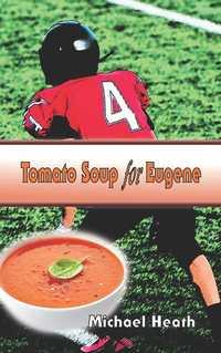 Tomato Soup For Eugene
