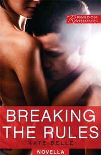 Breaking the Rules by Kate Belle