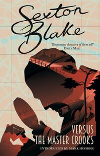 Sexton Blake Versus the Master Crooks