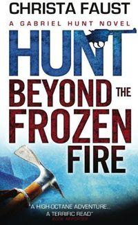 Gabriel Hunt - Hunt Beyond The Frozen Fire