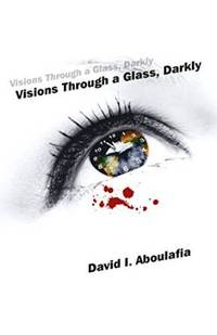 Visions Through a Glass, Darkly