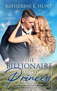The Billionaire and the Princess