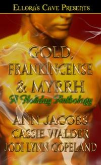 Gold, Frankincense & Myrrh: A Gift of Myrrh by Ann Jacobs