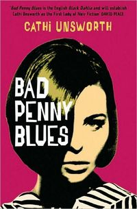 Excerpt of Bad Penny Blues by Cathi Unsworth
