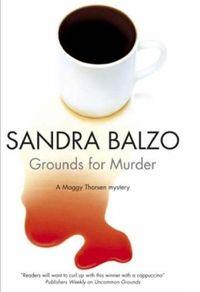 Grounds for Murder by Sandra Balzo