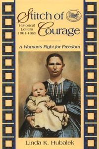 Stitch Of Courage by Linda K. Hubalek