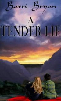 A Tender Lie by Barri Bryan