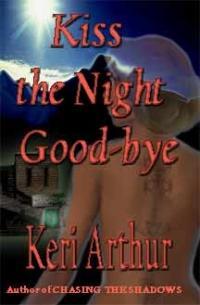 Kiss the Night Good-Bye by Keri Arthur