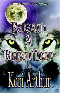 Excerpt of Beneath a Rising Moon by Keri Arthur