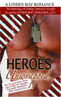 Heroes Unwrapped by Barri Bryan