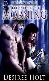 The Edge of Morning by Desiree Holt