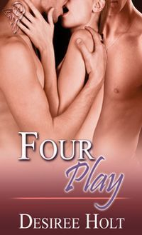 Four Play by Desiree Holt