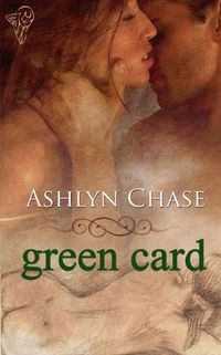 Green Card by Ashlyn Chase