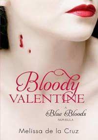 Bloody Valentine by Melissa De La Cruz
