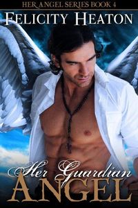 Her Guardian Angel by Felicity Heaton