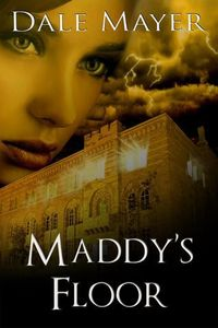 Maddy's Floor by Dale Mayer