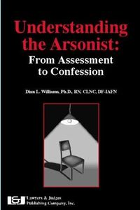 Understanding The Arsonist by Dian L. Williams