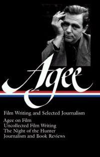 James Agee: Film Writing and Selected Journalism
