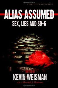 Alias Assumed: Sex, Lies and SD-6 by Candace Havens