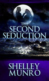 Second Seduction, The by Shelley Munro
