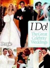 I Do! The Great Celebrity Weddings