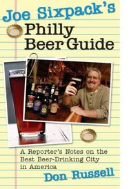 Joe Sixpack's Philly Beer Guide