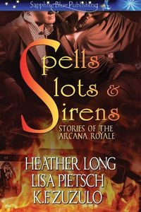 Spells, Slots and Sirens by Heather Long