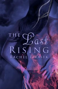 The Last Rising by Rachel Firasek