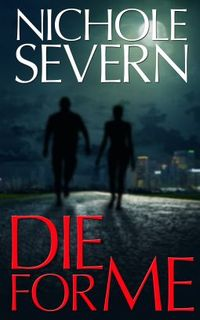 Die for Me by Nichole Severn