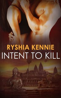 Intent to Kill by Ryshia Kennie
