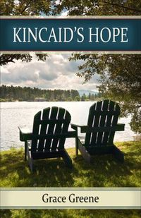 Kincaid's Hope by Grace Greene