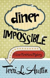 Diner Impossible by Terri L. Austin