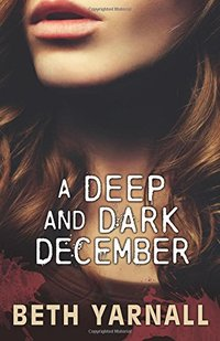 A Deep and Dark December