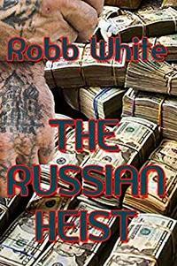 The Russian Heist
