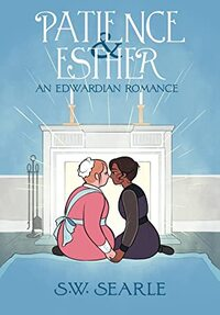 Patience & Esther: An Edwardian Romance